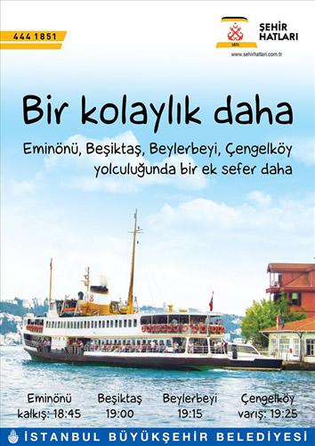 Şehir Hatları, Ramazan ayı süresince Eminönü - Beşiktaş - Beylerbeyi - Çengelköy hattına ek sefer konulduğu belirtildi.