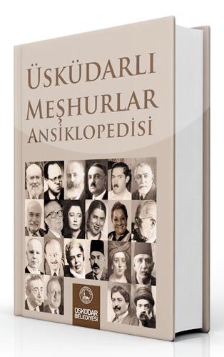 Üsküdar Belediyesi, Üsküdar'da yaşamış ilim adamı, sanatçı, yazar ve akademisyenleri ''Üsküdarlı Meşhurlar Ansiklopedisi''nde topladı