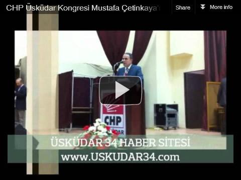 CHP Üsküdar İlçe Başkanlığı 9. Olağan Genel Kongresi, Mustafa Çetinkaya konuşması