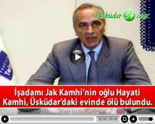 İş adamı Jak Kamhi'nin oğlu Hayati Kamhi, Üsküdar'daki villasında başına ateş ederek intihar etti.