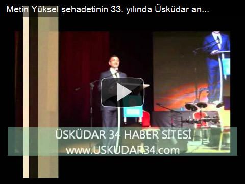 Metin Yüksel şehadetinin 33. yılında Üsküdar Bağlarbaşı Kültür Merkezi'nde düzenlenen programda anıldı.