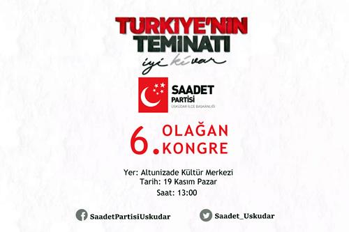 Saadet Partisi Üsküdar İlçe Başkanlığı, 6. Olağan Kongre'sini gerçekleştirecek.