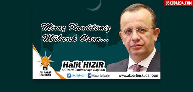 Halit H�z�r, M�sl�man Aleminin Mira� Kandili'ni kutlad�