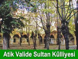 Atik Valide Sultan Külliyesi'nin restoresi