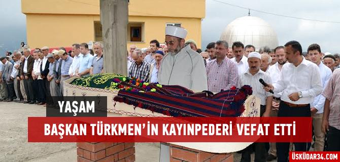 Ba�kan Hilmi T�rkmen'in kay�npederi vefat etti