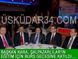 Başkan Kara, Şalpazarlılar'ın gecesine katıldı.