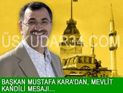 Mustafa Kara'dan Mevlit Kandili mesajı...