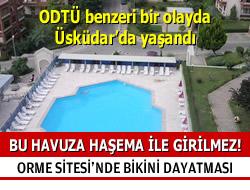 Çengelköy Orme Sitesi'nde 'Bikini Dayatması'