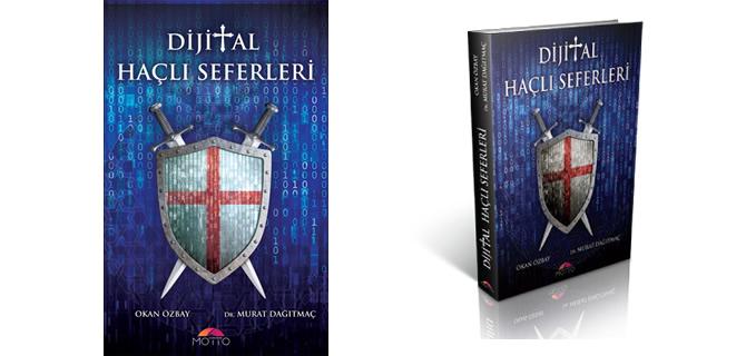 Murat Dağıtmaç'ın yeni kitabı ''Dijital Haçlı Seferleri'' çıktı