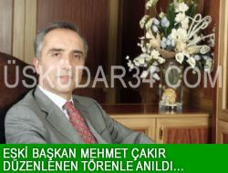 Eski Başkan Mehmet Çakır Törenle Anıldı...