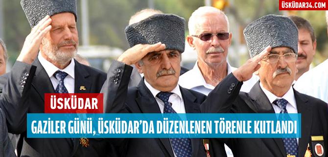 Gaziler Günü, Üsküdar'da düzenlenen törenle kutlandı