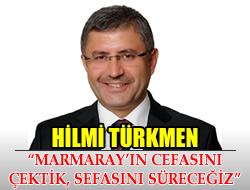Hilmi Türkmen: Marmaray'ın Cefasını Çektik, Sefasını Süreceğiz