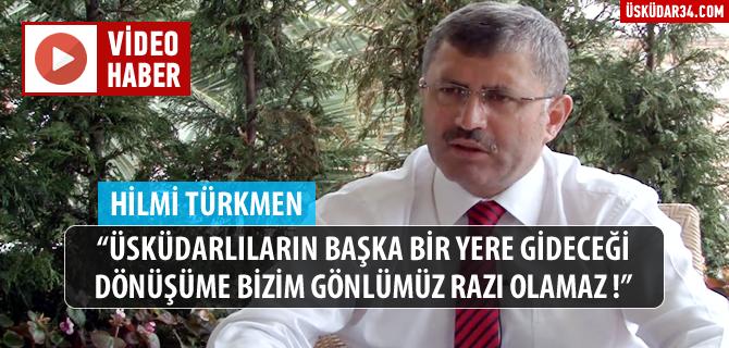 Hilmi Türkmen, ''Üsküdar, İstanbul'un Kalbi''