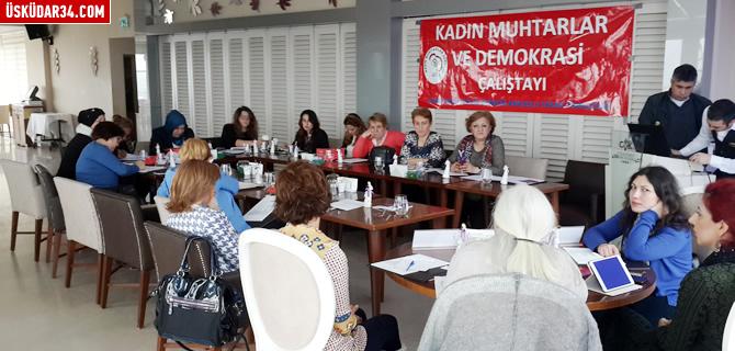 Kadın Muhtarlar İstanbul'daki çalıştay'da buluştu