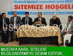 Mustafa Kara, site site dolaşıyor...