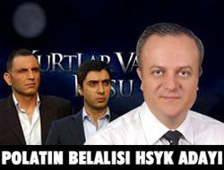 Üsküdar'ın HSYK adayı Polat'ın belalısı çıktı