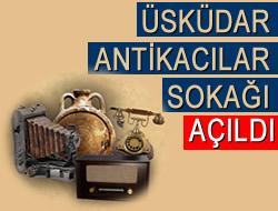 Anadolu Yakası'nın İlk Antika Pazarı Üsküdar'da Açıldı