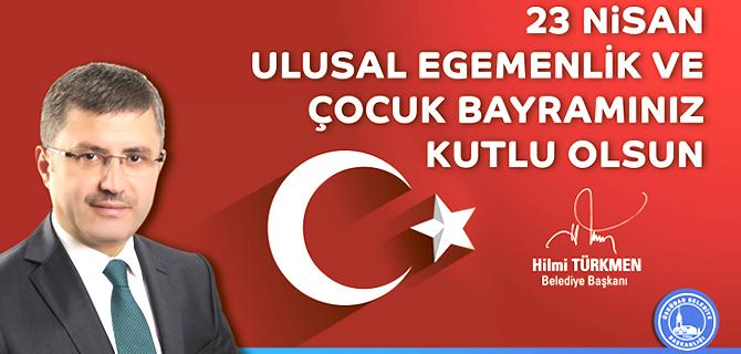 Üsküdar Belediye Başkanı Hilmi Türkmen'in 23 Nisan mesajı