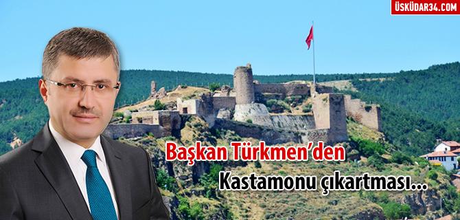 Başkan Türkmen'de Kastamonu çıkartması