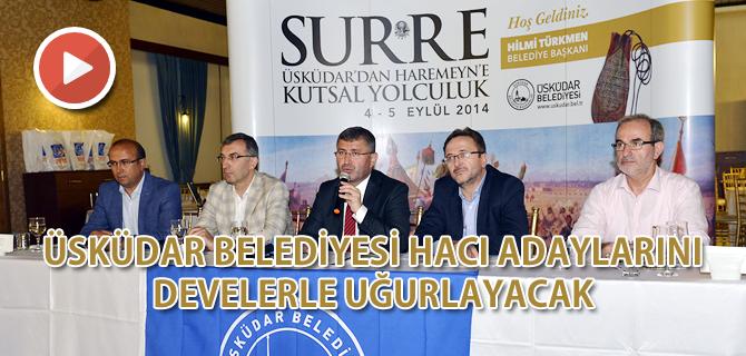 �sk�dar Belediyesi Hac� Adaylar�n� Develerle U�urlayacak