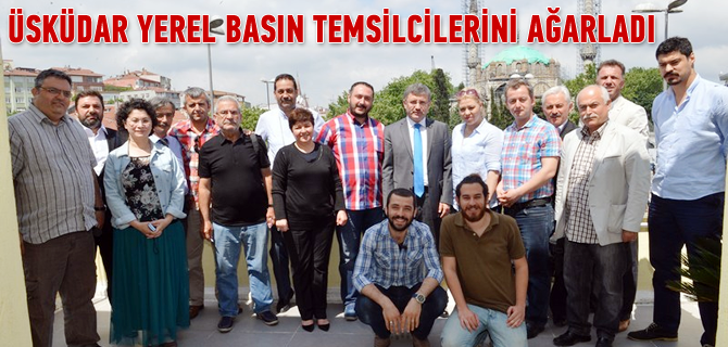Üsküdar Belediyesi Yerel Basın Mensuplarını Ağarladı