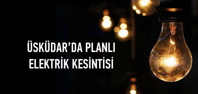 Üsküdar'da yarın bazı mahallelere elektrik verilemeyecek