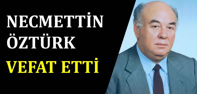 Üsküdar'ın ilk belediye başkanı Necmettin Öztürk vefat etti
