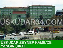 Üsküdar Zeynep Kamil'de yangın!..