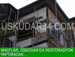 Vakıflar, Üsküdar'da restorasyon yaptıracak