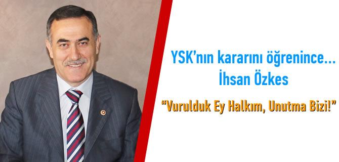 İhsan Özkes, YSK'nın Üsküdar kararını öğrendi
